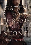 Gates of Thread and Stone