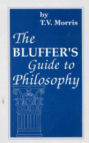 The Bluffer s Guide to Philosophy