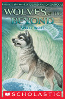 Wolves of the Beyond #5: Spirit Wolf