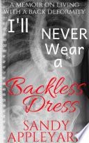 I ll Never Wear a Backless Dress