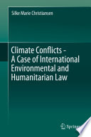 Climate Conflicts   A Case of International Environmental and Humanitarian Law Book