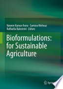 """Bioformulations: for Sustainable Agriculture"" by Naveen Kumar Arora, Samina Mehnaz, Raffaella Balestrini"