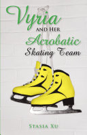 Vyria and Her Acrobatic Skating Team