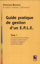 Guide pratique de gestion d'un établissement public local d'enseignement. Tome 1
