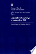 House of Lords   House Of Commonos   Joint Commmittee on Human Rights  Legislative Scrutiny  Immigration Bill   HL 102   HC 935