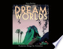 Dream Worlds  Production Design for Animation