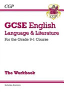 New GCSE English Language and Literature Workbook - For the Grade 9-1 Courses (Includes Answers)