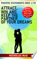 Positive Statements  1853    to Attract  Win and Keep the Partner of Your Dreams Book