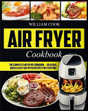 Air Fryer Cookbook  The Complete Air Fryer Cookbook