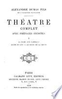 Théatre complet: La dame aux camelias. Diane de Lys. Le bijou de la reine