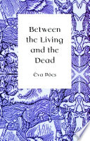Between the Living and the Dead Book