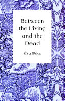 Pdf Between the Living and the Dead