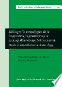 Bibliograf  a cronol  gica de la ling    stica  la gram  tica y la lexicograf  a del espa  ol  BICRES V  Book PDF