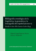 Bibliografía cronológica de la lingüística, la gramática y la lexicografía del español (BICRES V)