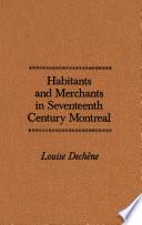 Habitants and Merchants in Seventeenth-Century Montreal