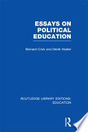 essays on political education bernard crick derek benjamin  essays on political education volume 38 · bernard crick derek heater limited preview 2012