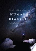 Human Dignity  : Establishing Worth and Seeking Solutions