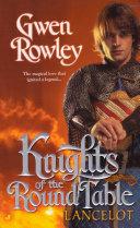 Knights of the Round Table: Lancelot [Pdf/ePub] eBook