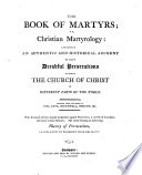 The Book of Martyrs  Or  Christian Martyrology