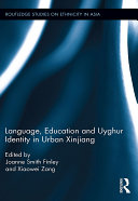 Language  Education and Uyghur Identity in Urban Xinjiang