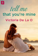 Tell Me That You're Mine [Pdf/ePub] eBook