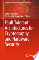 Fault Tolerant Architectures for Cryptography and Hardware Security Book