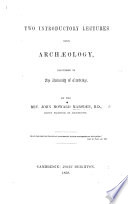 Two Introductory Lectures upon Arch  ology  delivered in the University of Cambridge Book PDF