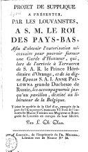 Projet de supplique à présenter par les Louvanistes à S. M. le roi des Pays-Bas, afin d'obtenir l'autorisation nécessaire pour pouvoir former une garde d'honneur, qui, lors de l'arrivée à Tervueren de S. A. R. le prince héréditaire d'Orange et de ... S. A. I. Anne Paulowna ... les accompagneroit jusqu'au pavillon