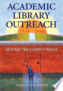 Academic Library Outreach  Beyond the Campus Walls