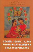 Gender, Sexuality, and Power in Latin America Since Independence