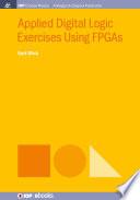 Applied Digital Logic Exercises Using FPGAs Book