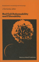 Red Cell Deformability and Filterability