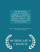 The Montessori Method; Scientific Pedagogy as Applied to Child Education in the Children's Houses with Additions and Revisions by the Author - Scholar's Choice Edition