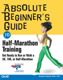 Absolute Beginner s Guide to Half marathon Training