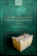 Pdf The Beginnings of the Cult of Relics Telecharger