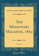 The Missionary Magazine  1862  Vol  42  Classic Reprint