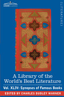 Pdf A Library of the World's Best Literature - Ancient and Modern - Vol.XLIV (Forty-Five Volumes); Synopses of Famous Books Telecharger