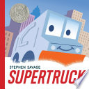 Supertruck Stephen Savage Cover
