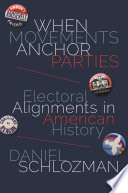 When Movements Anchor Parties  : Electoral Alignments in American History