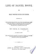 Life of Daniel Boone  the great western Hunter and Pioneer      to which is added his autobiography complete  as dictated by himself  etc Book PDF