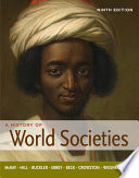 """A History of World Societies, Combined Volume"" by John P. McKay, Bennett D. Hill, John Buckler, Roger B. Beck, Patricia Buckley Ebrey, Clare Haru Crowston, Merry E. Wiesner-Hanks"