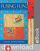 Fusing Fun  Fast Fearless Art Quilts