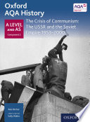 Oxford AQA History  A Level and AS Component 2  The Crisis of Communism  The USSR and the Soviet Empire 1953 2000