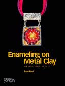 Enameling on Metal Clay