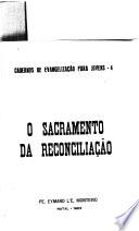 Cadernos de evangelização para jovens: O sacramento da reconciliação