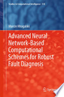 Advanced Neural Network Based Computational Schemes For Robust Fault Diagnosis Book PDF