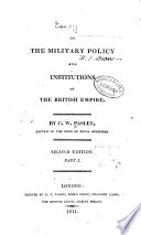 essay on the military policy and institutions of the british  essay on the military policy and institutions of the british empire part 1 · sir charles william pasley full view 1811