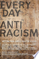 Everyday Antiracism  : Getting Real About Race in School