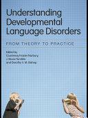 Understanding Developmental Language Disorders