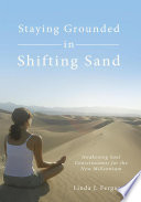 Staying Grounded in Shifting Sand